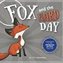 Fox and the Hard Day: Picture Book Apologetics with James and Ruth (Volume 4)