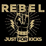 Rebel Just for Kicks