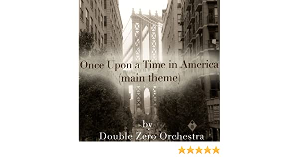 Once Upon a Time in America (