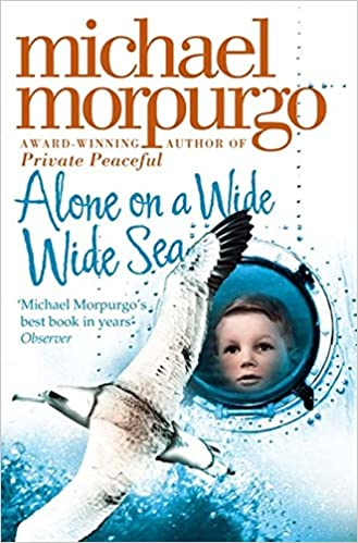 Alone on a Wide Wide Sea: Amazon.co.uk: Morpurgo, Michael: Books