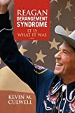 Reagan Derangement Syndrome, Kevin M. Culwell, 1441504648