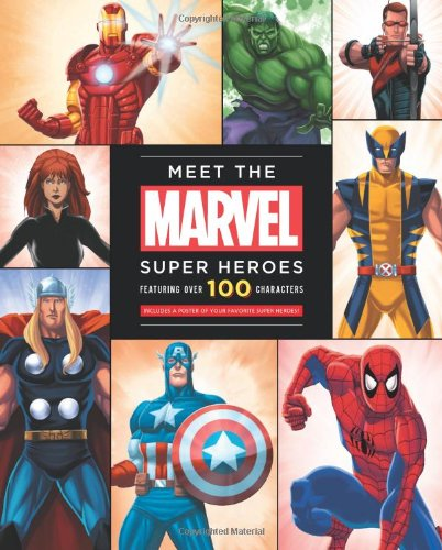 Meet The Marvel Super Heroes: Includes a Poster of Your Favorite Super ()