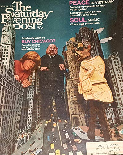 The Saturday Evening Post, February 8, 1969, Anybody Want To Buy Chicago> One Artists Bizarre Two Ton Version Of Mayor Daleys City, Cover ()
