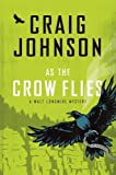 As The Crow Flies (A Walt Longmire Mystery) by Craig Johnson (2012-06-01)