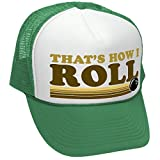 THAT'S HOW I ROLL - BOWLING RETRO VINTAGE STYLE - Unisex Adult Trucker Cap Hat, Green