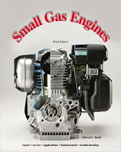 Small gas engines alfred c roth 9781590709702 amazon books small gas engines 9th edition fandeluxe Choice Image