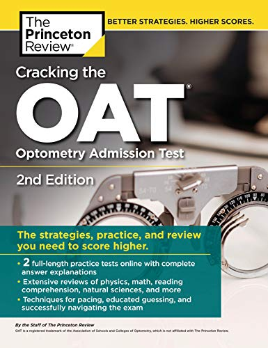 Pdf Health Cracking the OAT (Optometry Admission Test), 2nd Edition: 2 Practice Tests + Comprehensive Content Review (Graduate School Test Preparation)