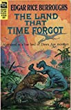 The Land That Time Forgot~Marooned in a lost land of Dawn Age monsters (Ace science fiction classic 47020)