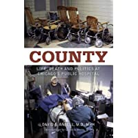 County: Life, Death and Politics at Chicago