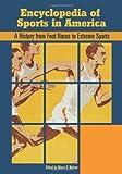 Encyclopedia of Sports in America, , 0313347905