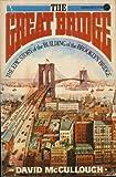 Great Bridge - Epic Story Of The Building Of The Brooklyn Bridge