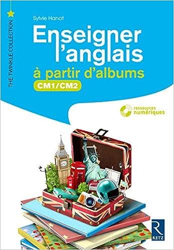 Amazon Fr Enseigner L Anglais A Partir D Albums Cm1 Cm2 Cd Rom