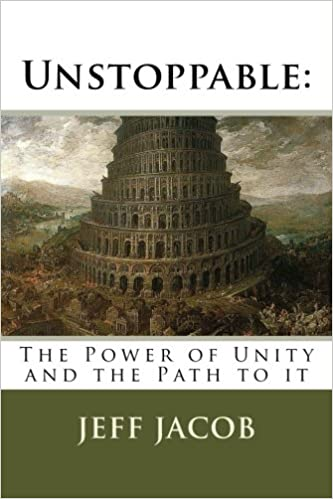 Unstoppable: The Power of Unity and the Path to it: Jeff Jacob