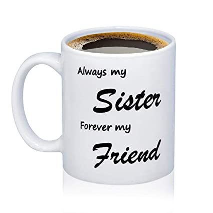 225 & Amazon.com: Sister Mug Best Friend Gifts Always My Sister Forever My ...