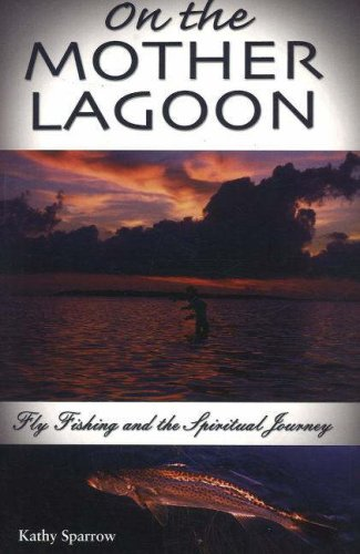 On the Mother Lagoon: Fly Fishing and the Spiritual Journey