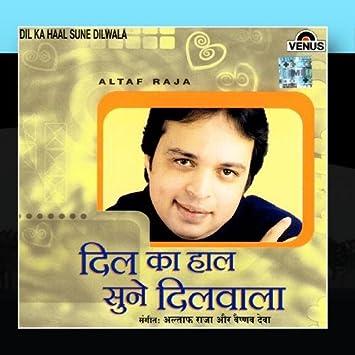 Dil ka haal sune dilwala (from