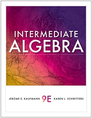 student solutions manual for kaufmann schwitters intermediate rh amazon com Intermediate Algebra Concepts Applications Intermediate Algebra Examples