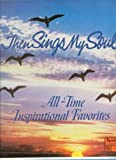 Then Sings My Soul: All Time Inspirational Favorites
