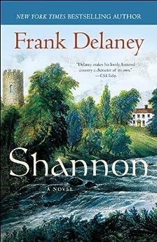 Shannon: A Novel of Ireland by [Delaney, Frank]