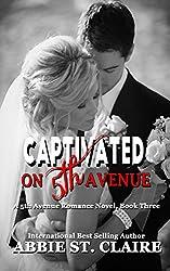 Captivated On 5th Avenue: Book 3 (5th Avenue Romance Series)