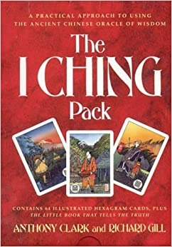 The I Ching Pack/Book and Cards by Anthony Clark (1993-05-02)