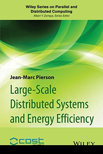 Large-scale Distributed Systems and Energy Efficiency: A Holistic View (Wiley Series on Parallel and Distributed Computing) by Wiley