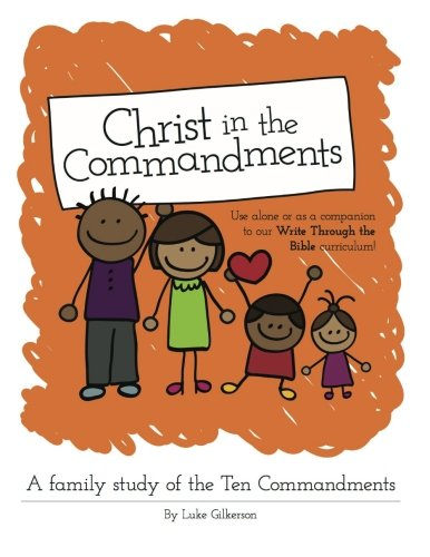 Christ in the Commandments: A Family Study of the 10 Commandments