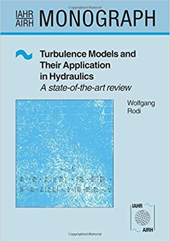 Book Turbulence Models and Their Application in Hydraulics (IAHR Monographs) by Wolfgang Rodi (1993-01-01)