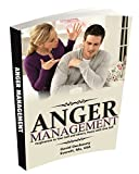 ANGER MANAGEMENT: Forgiveness to Your Self and Others, Peace with One Self