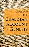 The Chaldean Account Of Genesis (Illustrated Edition)