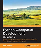 Python Geospatial Development, 3rd Edition Front Cover