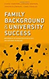 img - for Family Background and University Success: Differences in Higher Education Access and Outcomes in England book / textbook / text book