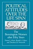img - for Political Attitudes over the Life Span: The Bennington Women after Fifty Years (Life Course Studies) book / textbook / text book
