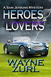Heroes and Lovers (A Sam Jenkins Mystery Book 3)
