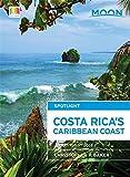 Moon Spotlight Costa Rica s Caribbean Coast: Including San Jose