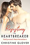 Resisting the Heartbreaker: Hollywood Heartbreakers Book 3