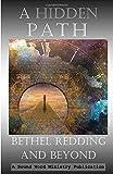 A Hidden Path: Bethel Redding and Beyond