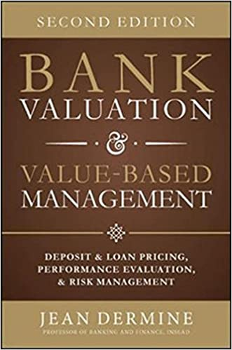 Book Bank Valuation and Value Based Management: Deposit and Loan Pricing, Performance Evaluation, and Risk, 2nd Edition