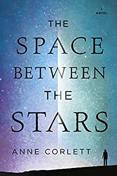 The Space Between the Stars by Anne Corlett science fiction book reviews