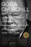 img - for God & Churchill: How the Great Leader's Sense of Divine Destiny Changed His Troubled World and Offers Hope for Ours book / textbook / text book