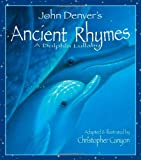 John Denver's Ancient Rhymes: A Dolphin Lullaby (John Denver & Kids Series) (John Denver Series)