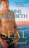 A SEAL at Heart, Anne Elizabeth, 1402268904