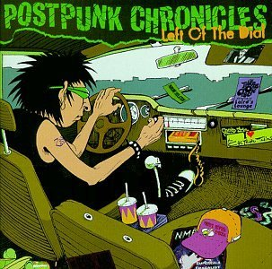 Postpunk Chronicles: Left Of The Dial by Various Artists (Left Of The Dial Cd)
