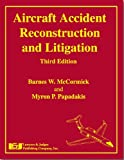 Aircraft Accident Reconstruction and Litigation, Barnes W. McCormick, 1930056613