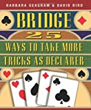 25 Ways to Take More Tricks as Declarer (Bridge (Master Point Press))