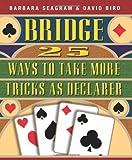 25 Ways to Take More Tricks as Declarer (Bridge (Master Point Press))