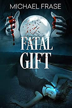 Fatal Gift by [Frase, Michael]