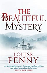 The Beautiful Mystery: Number 8 in series (A Chief Inspector Gamache Mystery) (English Edition)