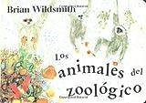 Los animales del Zoológico, Brian Wildsmith, 1887734953