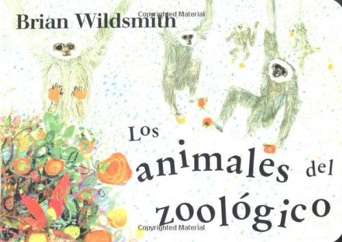 Brian Wildsmith Zoo Animals (Spanish edition) ebook